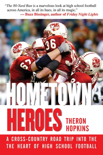 Hometown Heroes - A Cross-Country Road Trip into the Heart of High School Football ebook by Theron Hopkins