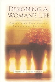 Designing a Woman's Life ebook by Judith Couchman