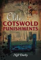 Olde Cotswold Punishments ebook by Nell Darby