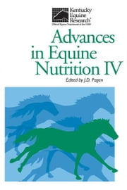 Advances in Equine Nutrition IV ebook by Pagan, J. D.