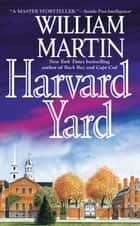 Harvard Yard ebook by William Martin