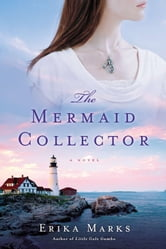The Mermaid Collector ebook by Erika Marks