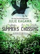 Summer's Crossing ebook by Julie Kagawa