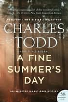 A Fine Summer's Day - An Inspector Ian Rutledge Mystery ebook by Charles Todd