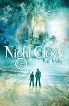 The Night Clock ebook by Paul Meloy