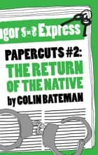 Papercuts 2: The Return of the Native ebook by Colin Bateman