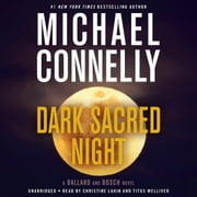 Dark Sacred Night audiobook by Michael Connelly
