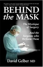 Behind the Mask ebook by David Gelber