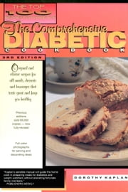 The Comprehensive Diabetic Cookbook - The Top 100 Recipes for Diabetics ebook by Dorothy Kaplan