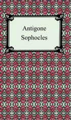 Antigone ebook by Sophocles