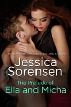 The Prelude of Ella and Micha (A Novella) ebook by Jessica Sorensen
