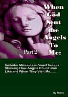 When God Sent the Angels to Me Part 2 ebook by Rome