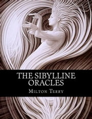 The Sibylline Oracles ebook by Milton S. Terry