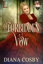 Forbidden Vow ebook by Diana Cosby