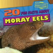 20 Fun Facts about Moray Eels ebook by Niver, Heather Moore