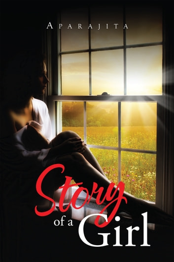 Story of a Girl ebook by Aparajita