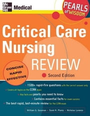 Critical Care Nursing Review: Pearls of Wisdom, Second Edition ebook by Gossman, William