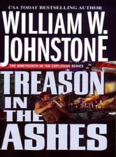 Treason in the Ashes ebook by William W. Johnstone