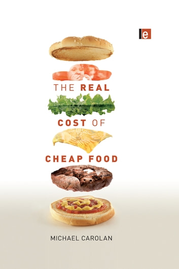 The Real Cost of Cheap Food ebook by Michael Carolan