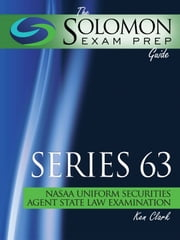 Series 63 NASAA Uniform Securities Agent Law Examination ebook by Ken Clark