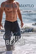 Cinnamon Hill Beach ebook by Stacy L. Mantlo