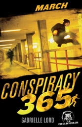 Conspiracy 365: March ebook by Gabrielle Lord