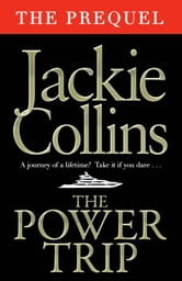 The Power Trip - THE PREQUEL ebook by Jackie Collins