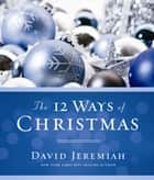 The 12 Ways of Christmas ebook by