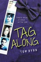 Tag Along ebook by Tom Ryan