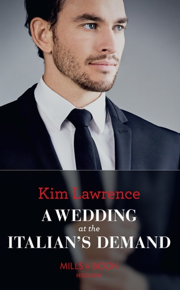 A Wedding At The Italian's Demand (Mills & Boon Modern) 電子書 by Kim Lawrence