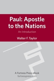 Paul: Apostle to the Nations - An Introduction ebook by Walter F. Taylor Jr.