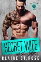 Secret Wife at the Altar - Blood Brothers MC, #2 ebook by Claire St. Rose