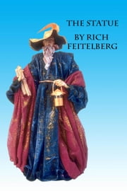 The Statue ebook by Rich Feitelberg