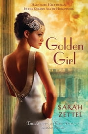 Golden Girl - The American Fairy Trilogy Book 2 ebook by Sarah Zettel