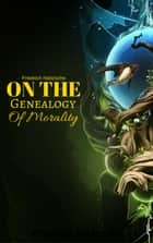 On the Genealogy of Morality ebook by Friedrich Nietzsche