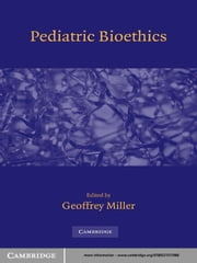 Pediatric Bioethics ebook by Geoffrey Miller