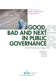 Good, bad and next in public governance - the winelands papers 2012 ebook by Goos Minderman,A. Venkat Raman,Fanie Coste,Gavin Woods