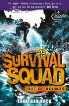 Survival Squad: Out of Bounds - Book 1 ebook by Jonathan Rock