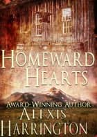Homeward Hearts ebook by Alexis Harrington