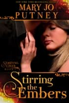 Stirring the Embers (The Starting Over Series, Book 1) ebook by Mary Jo Putney