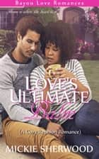 Love's Ultimate Balm - Bayou Love Romances ebook by Mickie Sherwood