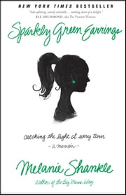 Sparkly Green Earrings - Catching the Light at Every Turn ebook by Melanie Shankle