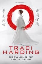 Dreaming of Zhou Gong ebook by Traci Harding