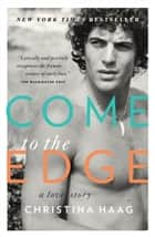 Come to the Edge - A Memoir eBook by Christina Haag