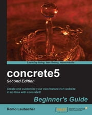 concrete5 Beginner's Guide - Second Edition ebook by Remo Laubacher