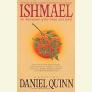 Ishmael - An Adventure of the Mind and Spirit audiobook by Daniel Quinn