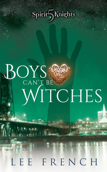 Boys Can't Be Witches ebook by Lee French