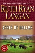 Ashes of Dreams ebook by Ruth Ryan Langan