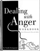 Dealing With Anger Workbook ebook by Sandy Livingstone