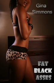 Fat Black Asses ebook by Gina Simmons
